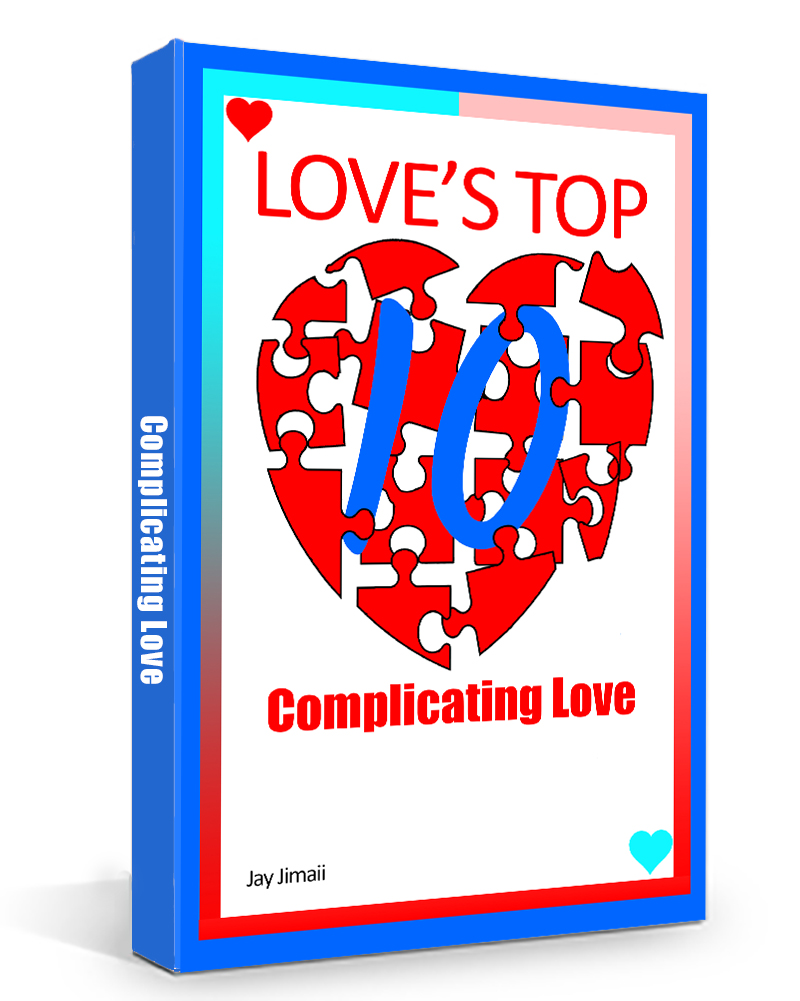 Love's Top 10: Complicating Love - Jay Jimaii